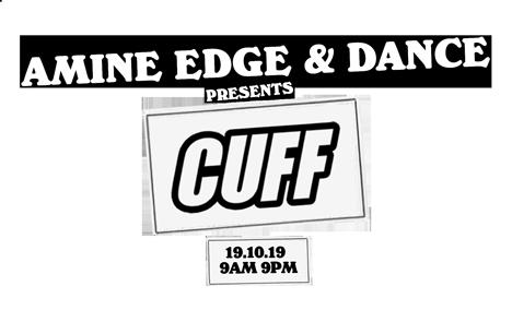 Amine Edge & DANCE presents CUFF ADE